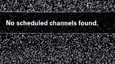 ligado : No scheduled channels found. Inscription on television screen