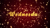 wednesday : Wednesday Greeting Card text with sparkling particles shiny background for Celebration,wishes,Events,Message,Holidays,Festival. Stock Footage