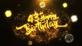jubileu : 43rd Happy Birthday Text Greeting and Wishes card Made from Glitter Particles From Golden Firework display on Black Night Motion Background. for celebration, party, greeting card, invitation card. Vídeos