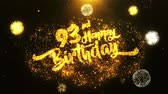crachá : 93rd Happy Birthday Text Greeting and Wishes card Made from Glitter Particles From Golden Firework display on Black Night Motion Background. for celebration, party, greeting card, invitation card. Stock Footage