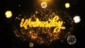ült : Wednesday Text Sparks Particles Reveal from Golden Firework Display explosion 4K. Greeting card, Celebration, Party Invitation, calendar, Gift, Events, Message, Holiday, Wishes Festival .