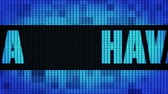 Гавана : HAVANA Front Text Scrolling on Light Blue Digital LED Display Board Pixel Light Screen Looped Animation 4K Background. Sign Board , Blinking Light, Pixel Monitor . LED Wall Pannel