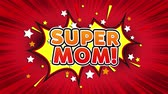 moederdag : Super Mom! Text Pop Art Style Expression. Retro Comic Bubble Expression Cartoon illustration, Isolated Flat Cartoon Comic Style on Green Screen Stockvideo