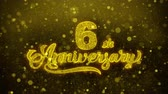 aniversário : 6th Happy Anniversary Golden Greeting Text Appearance Blinking Particles with Golden Fireworks Display 4K for Greeting card, Celebration, Invitation, calendar, Gift, Events, Message, Holiday, Wishes .