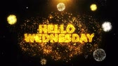 motivatie : Hello Wednesday Text on Firework Display Explosion Particles. Sale, Discount Price, Off Deals, Offer promotion offer percent discount ads 4K Loop Animation.