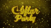 flyer design : Iftar Party wish Text Golden Glitter Glowing Lights Shine Particles. Greeting card, Wishes, Celebration, Party, Invitation, Gift, Event, Message, Holiday, Festival 4K Loop Animation.