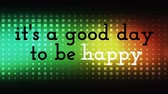 iyi olmak : black classic text saying it s a good day to be happy on a colorful bright animated squares backgroung