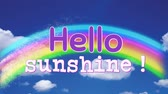jardim de infância : Digital animation of a hello sunshine greeting on a sky background with clouds and a rainbow.