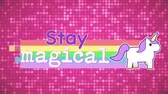 stay : Digital animation of a Stay Magical banner with a unicorn walking on a straight rainbow and a background of pink shiny circle patterns Stock Footage