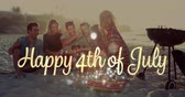 freundlichkeit : Digital animation of gold Happy 4th of July greeting while background shows diverse friends laughing at something on mobile phone while drinking and sitting on the beach. 4k