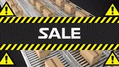 ürünleri : Animation of the word Sale in white letters on a banner with black and yellow stripes and yellow warnings sings with exclamation marks and cardboard boxes moving on conveyor belts