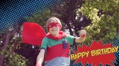 zeepbel : Animation of the words Happy Birthday in yellow letters on red speech bubble with boy dressed as superhero in the background