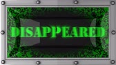desaparecido : disappeared   announcement on the LED display
