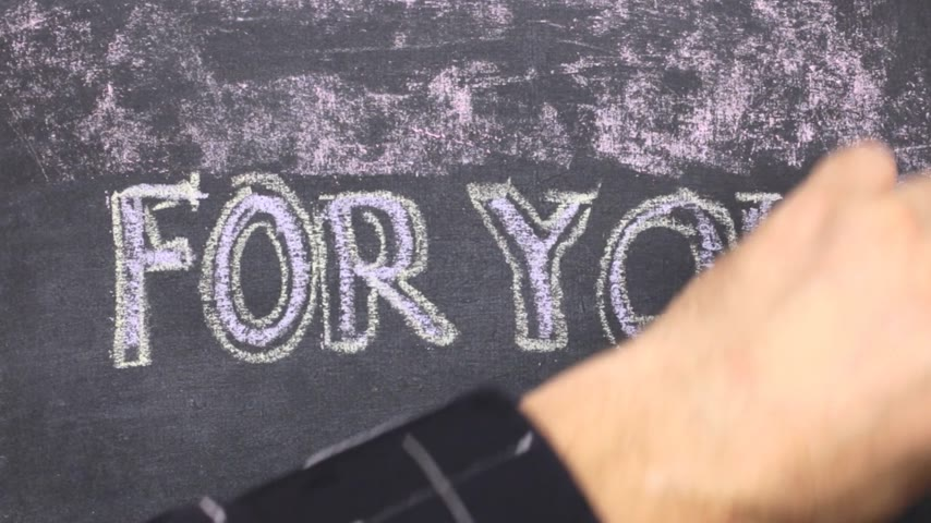 frase : Word FOR YOU is written in chalk on a blackboard. Word circled in chalk.