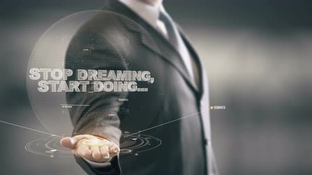 жить : Stop Dreaming, Start Doing with bulb hologram businessman concept