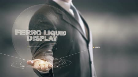 Ferro Liquid Display with hologram businessman concept