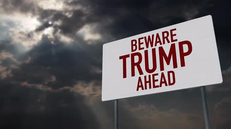 ter cuidado : 4K Beware Trump Ahead Warning Sign under Clouds Timelapse