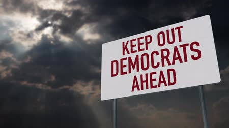 democrats : 4K Keep Out Democrats Warning Sign under Clouds Timelapse