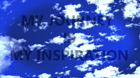 inspiradora : My journey is my inspiration, Words in a sky, with time lapse small clouds.