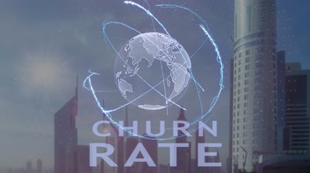 churn : Churn rate text with 3d hologram of the planet Earth against the backdrop of the modern metropolis. Futuristic animation concept