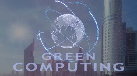 uzun ömürlü : Green computing cash text with 3d hologram of the planet Earth against the backdrop of the modern metropolis. Futuristic animation concept