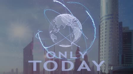 jelenleg : Only today text with 3d hologram of the planet Earth against the backdrop of the modern metropolis. Futuristic animation concept