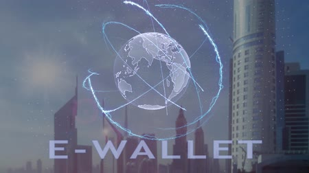 wallet : E-wallet text with 3d hologram of the planet Earth against the backdrop of the modern metropolis. Futuristic animation concept