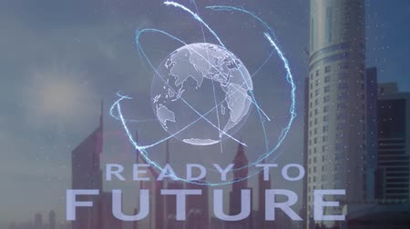 rekesz : Ready to future text with 3d hologram of the planet Earth against the backdrop of the modern metropolis. Futuristic animation concept