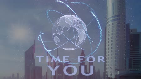 metaphors : Time for you text with 3d hologram of the planet Earth against the backdrop of the modern metropolis. Futuristic animation concept