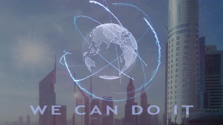 everything : We can do it text with 3d hologram of the planet Earth against the backdrop of the modern metropolis. Futuristic animation concept