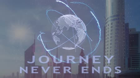 uygulanması : Journey never ends text with 3d hologram of the planet Earth against the backdrop of the modern metropolis. Futuristic animation concept