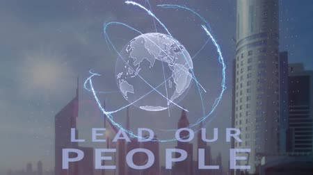 dát : Lead our people text with 3d hologram of the planet Earth against the backdrop of the modern metropolis. Futuristic animation concept