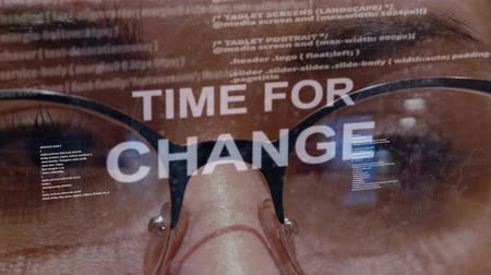 encouraging : Time for change text on the background of female software developer. Eyes of woman with glasses are looking at programming network code space abstract technologies connecting global data network