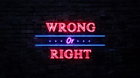 conciencia moral : Wrong or Right Neon Sign