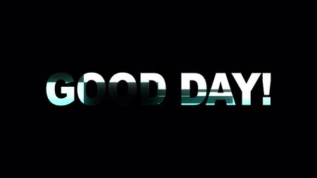 капелька : neon glitch GOOD DAY text animation background logo seamless loop New quality universal technology motion dynamic animated background colorful joyful video