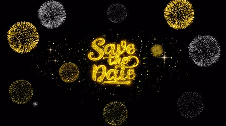 calligraphic : Save the Date Golden Greeting Text Appearance Blinking Particles with Golden Fireworks Display 4K for Greeting card, Celebration, Invitation, calendar, Gift, Events, Message, Holiday, Wishes .