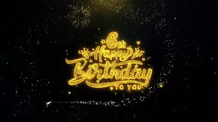 шесть : 6th Happy Birthday Written Gold Glitter Particles Spark Exploding Fireworks Display 4K . Greeting card, Celebration, Party Invitation, calendar, Gift, Events, Message, Holiday, Wishes Festival Стоковые видеозаписи
