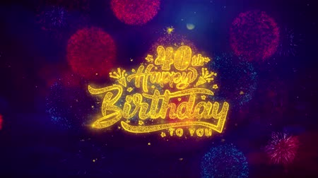 čtyřicátá léta : 40th Happy Birthday Greeting Text with Particles and Sparks Colored Bokeh Fireworks Display 4K. for Greeting card, Celebration, Party Invitation, calendar, Gift, Events, Message, Holiday, Wishes. Dostupné videozáznamy