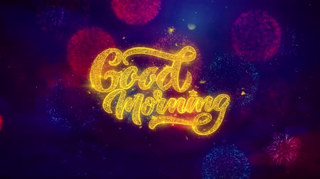 hoje : Good Morning Greeting Text with Particles and Sparks Colored Bokeh Fireworks Display 4K. for Greeting card, Celebration, Party Invitation, calendar, Gift, Events, Message, Holiday, Wishes.