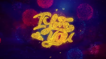 verdadeiro : I Love You Greeting Text with Particles and Sparks Colored Bokeh Fireworks Display 4K. for Greeting card, Celebration, Party Invitation, calendar, Gift, Events, Message, Holiday, Wishes .