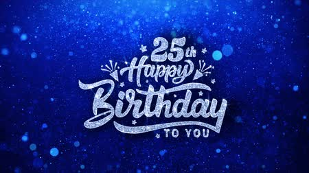 to you : 25th Happy Birthday Blue Text Greetings card Abstract Blinking Sparkle Glitter Particle Looped Background. Gift, card, Invitation, Celebration, Events, Message, Holiday Festival