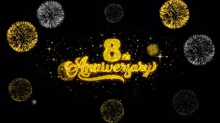 kívánságait : 8th Happy Anniversary Golden Greeting Text Appearance Blinking Particles with Golden Fireworks Display 4K for Greeting card, Celebration, Invitation, calendar, Gift, Events, Message, Holiday, Wishes .