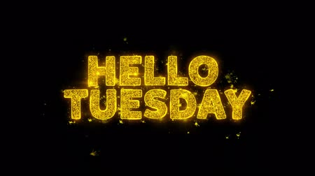 объявлять : Hello Tuesday Text Sparks Glitter Particles on Black Background. Sale, Discount Price, Off Deals, Offer promotion offer percent discount ads 4K Loop Animation.