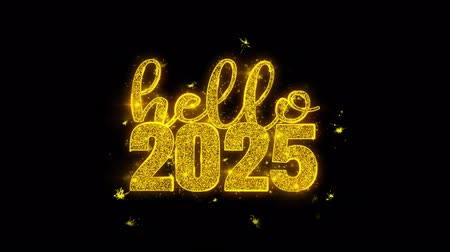 gratulací : Hello 2025 Hello 2025 New Year wish Text Sparks Glitter Particles on Black Background. Greeting card, Wishes, Celebration, Party, Invitation, Gift, Event, Message, Holiday, Festival 4K Loop Animation.