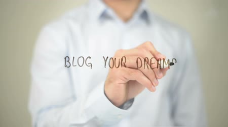 честолюбие : Blog Your  Dreams, Man writing on transparent screen