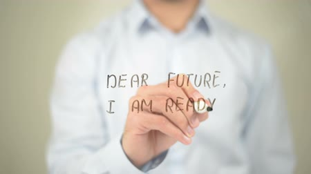 are you ready : Dear Future, I am Ready, Man writing on transparent screen