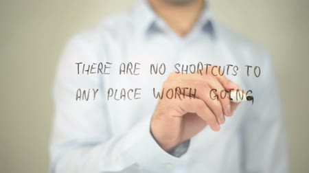 complaints : There Are No Shourcuts To any place Worth Go , man writing on transparent screen