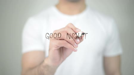 good : Good Night, man writing on transparent screen