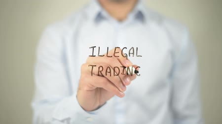 contraband : Illegal Trading , man writing on transparent screen