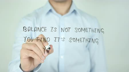 anlamı : Balance is not Something You Find Its Something You Create